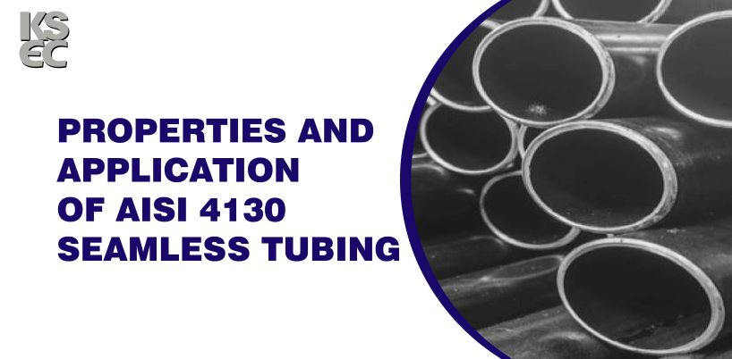 Properties and application of AISI 4130 SEAMLESS TUBING